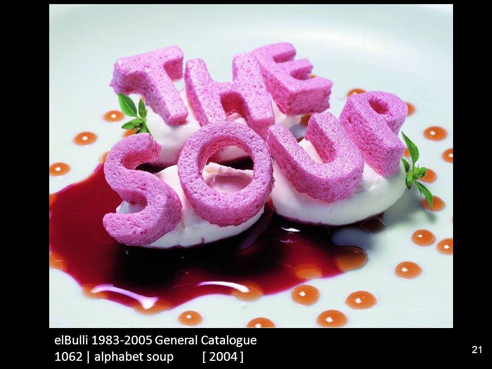 elBulli 1983-2005 General Catalogue 1062 | alphabet soup [ 2004 ] 21