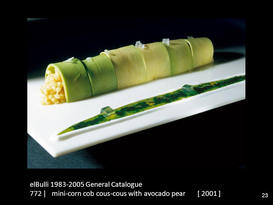 elBulli 1983-2005 General Catalogue 772 | mini-corn cob cous-cous with avocado pear [ 2001 ] 23