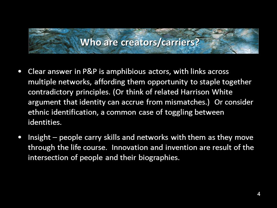 4 Who are creators/carriers.