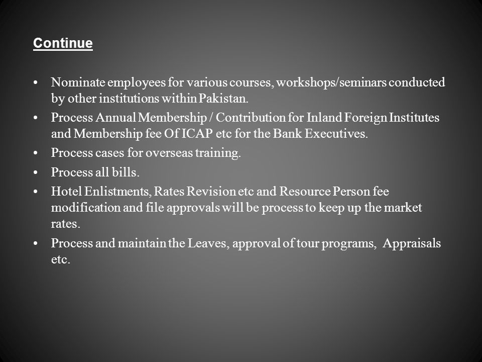Continue Nominate employees for various courses, workshops/seminars conducted by other institutions within Pakistan.