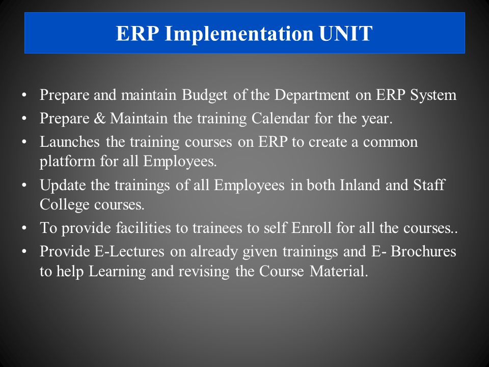 Prepare and maintain Budget of the Department on ERP System Prepare & Maintain the training Calendar for the year.