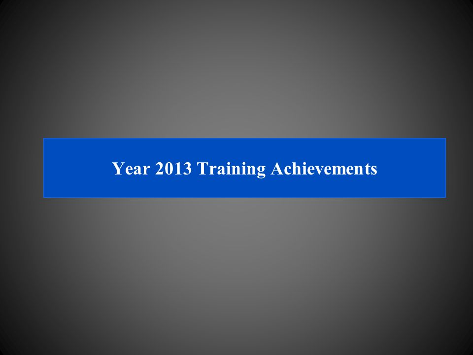 Year 2013 Training Achievements