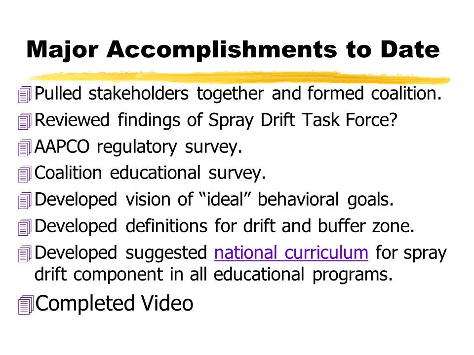 Major Accomplishments to Date 4Pulled stakeholders together and formed coalition.