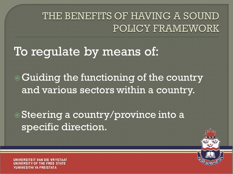 To regulate by means of:  Guiding the functioning of the country and various sectors within a country.