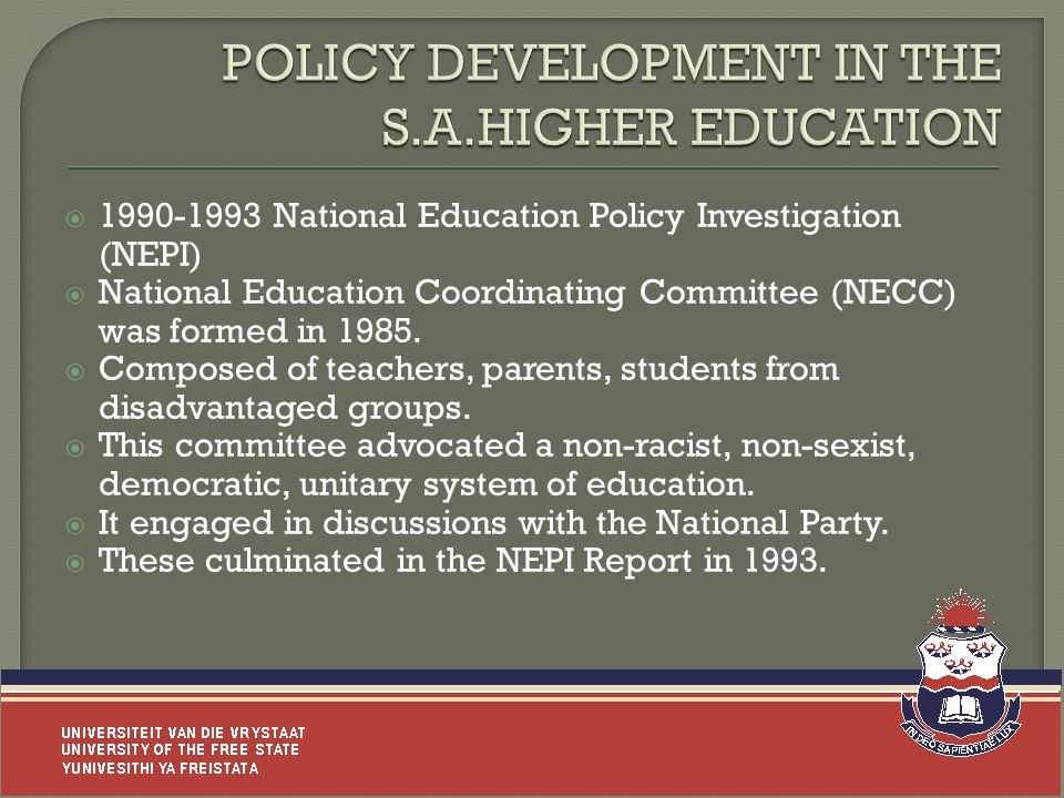  1990-1993 National Education Policy Investigation (NEPI)  National Education Coordinating Committee (NECC) was formed in 1985.