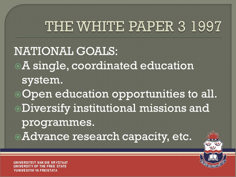 NATIONAL GOALS:  A single, coordinated education system.