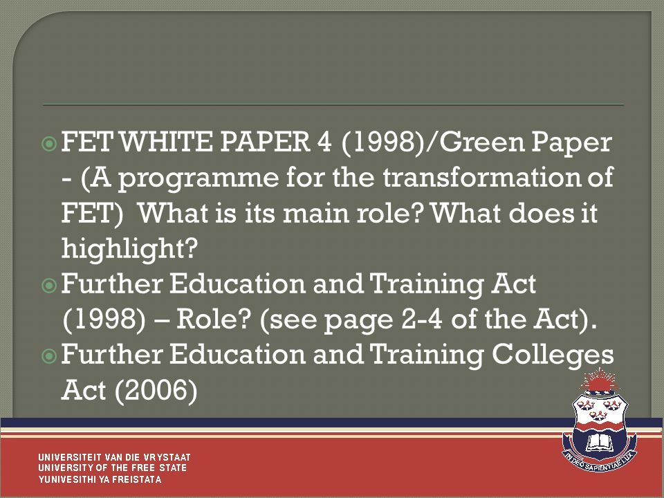  FET WHITE PAPER 4 (1998)/Green Paper - (A programme for the transformation of FET) What is its main role.