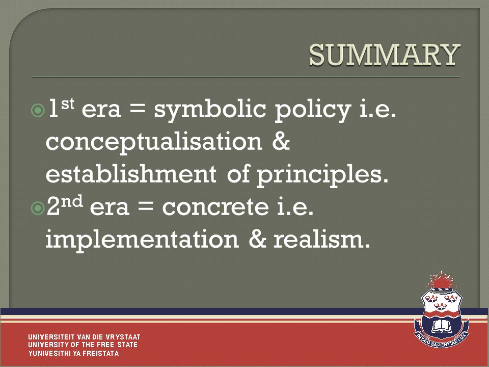  1 st era = symbolic policy i.e. conceptualisation & establishment of principles.