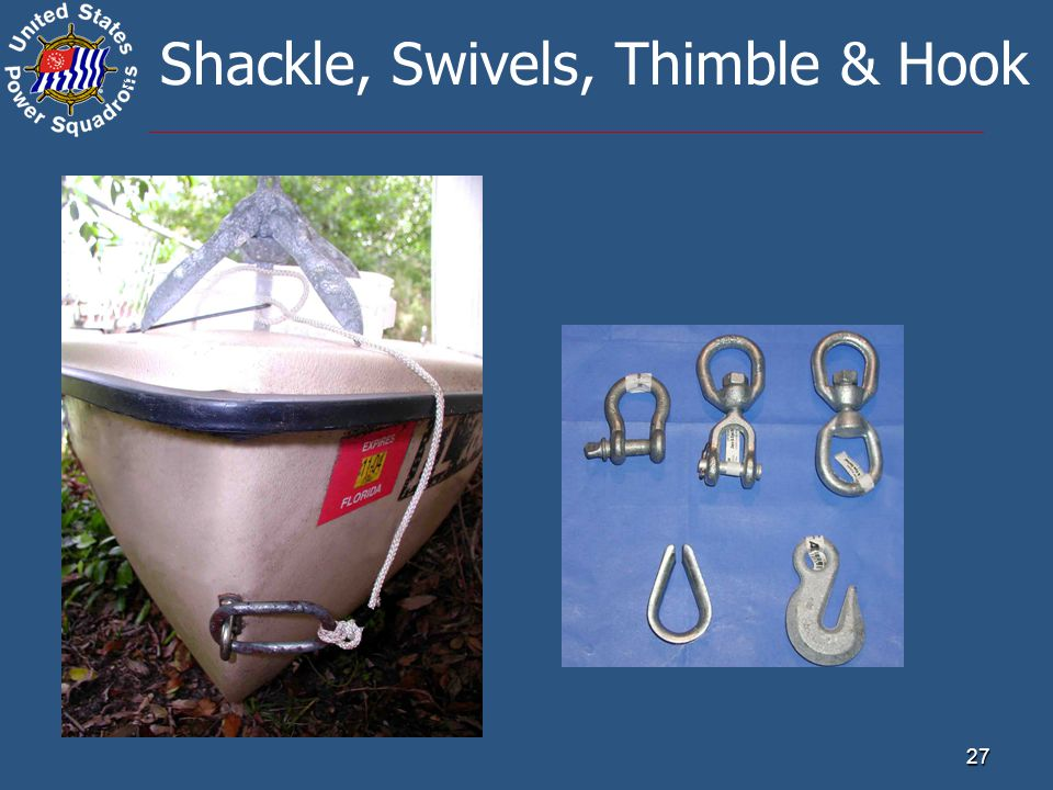 ® 27 Shackle, Swivels, Thimble & Hook