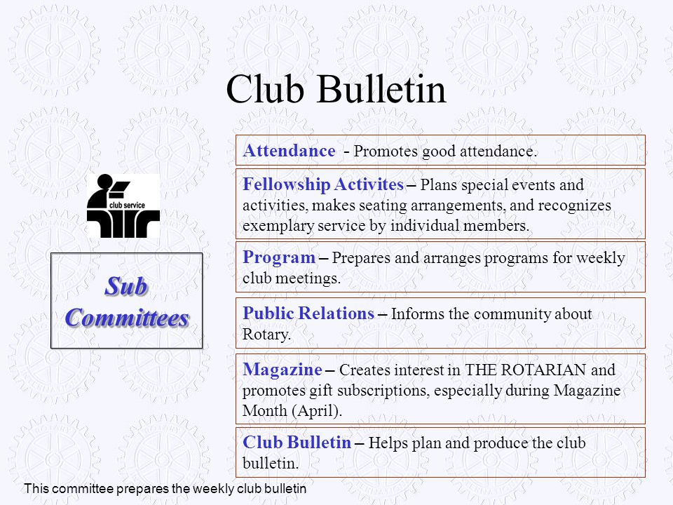 Attendance - Promotes good attendance. Fellowship Activites – Plans special events and activities, makes seating arrangements, and recognizes exemplar