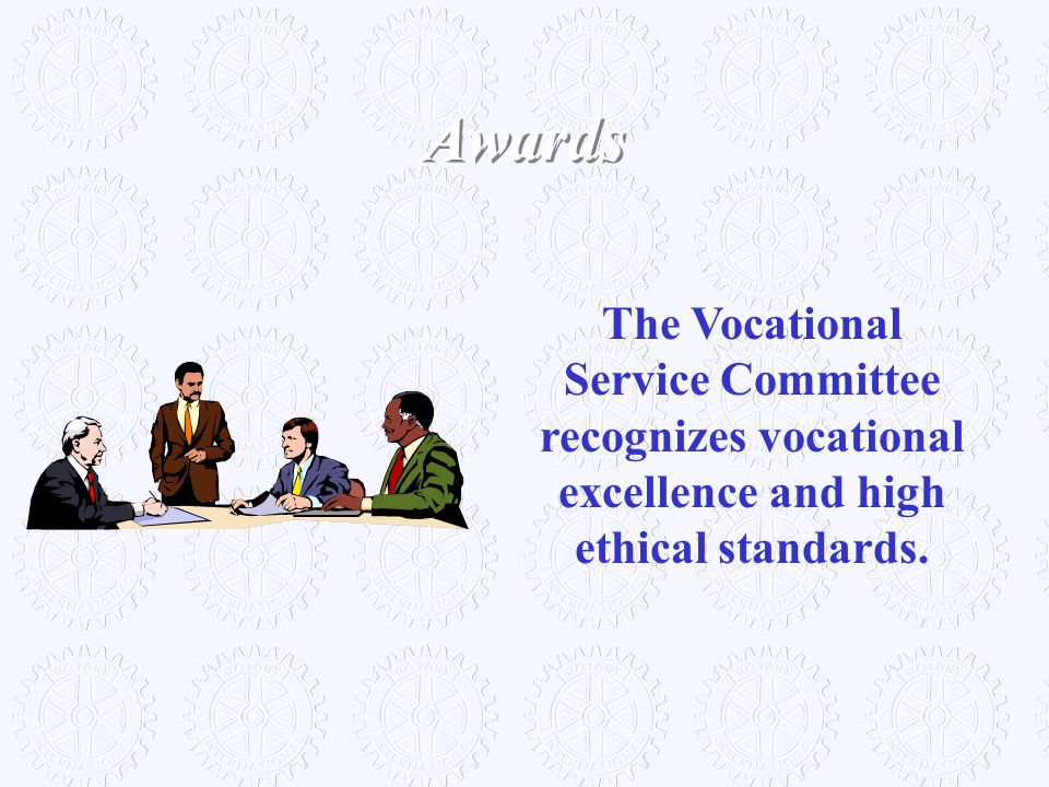 The Vocational Service Committee recognizes vocational excellence and high ethical standards. Awards