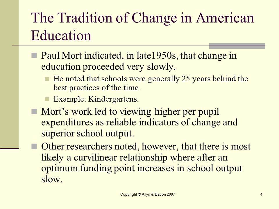 Copyright © Allyn & Bacon 200715 Organizational Self-Renewal Organizational Self-Renewal postulates that effective change cannot be imposed on a school.