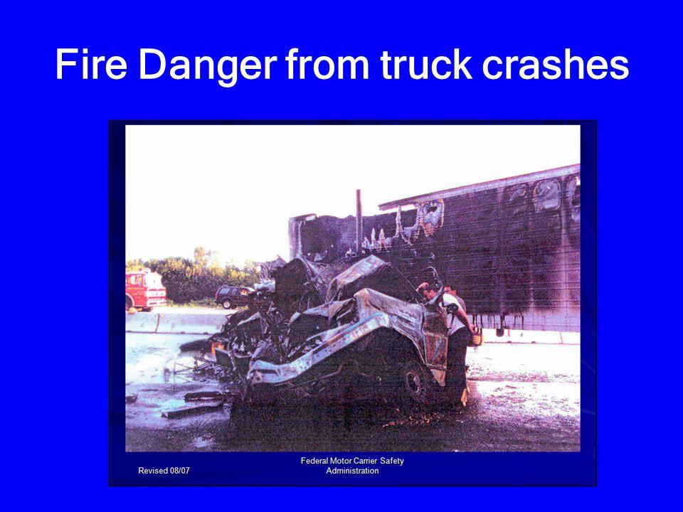 Fire Danger from truck crashes