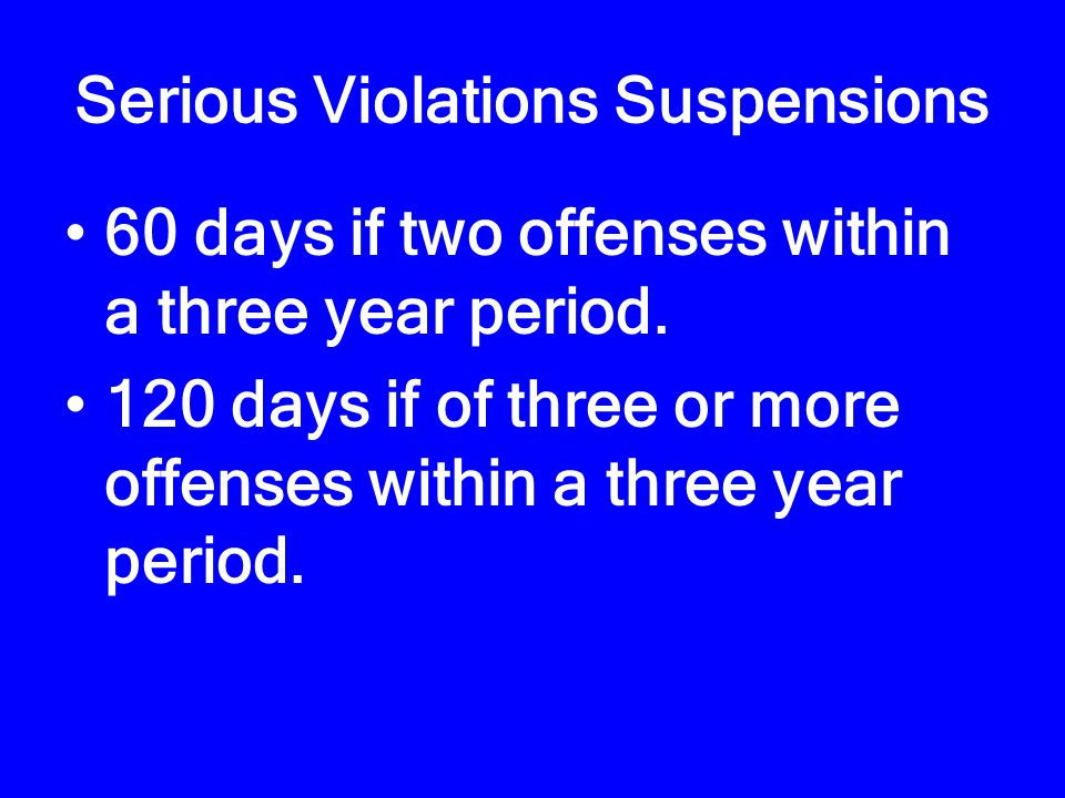 Major Offenses (Continued) CDL suspension will be for 10 years for 2 or more offenses (CMV or not).
