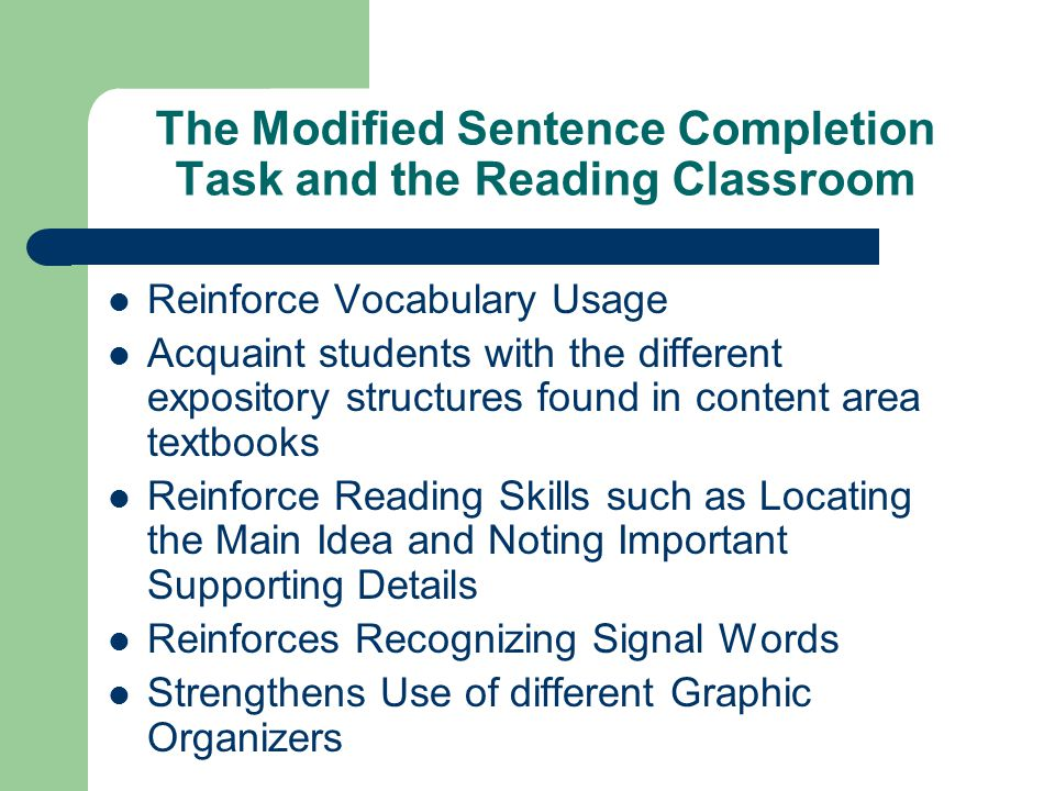 The Modified Sentence Completion Task and the Reading Classroom Reinforce Vocabulary Usage Acquaint students with the different expository structures
