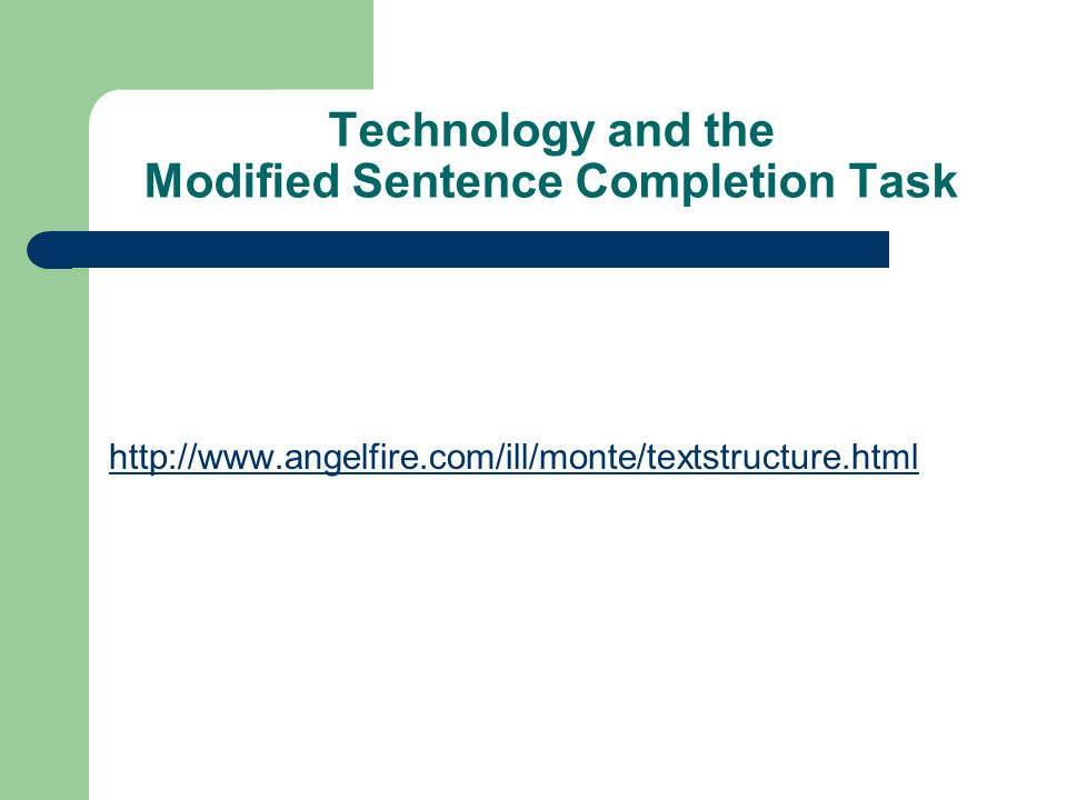 Technology and the Modified Sentence Completion Task http://www.angelfire.com/ill/monte/textstructure.html