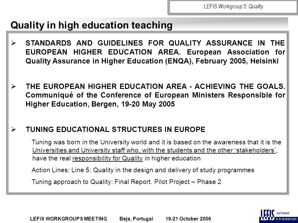 Quality in high education teaching  STANDARDS AND GUIDELINES FOR QUALITY ASSURANCE IN THE EUROPEAN HIGHER EDUCATION AREA.