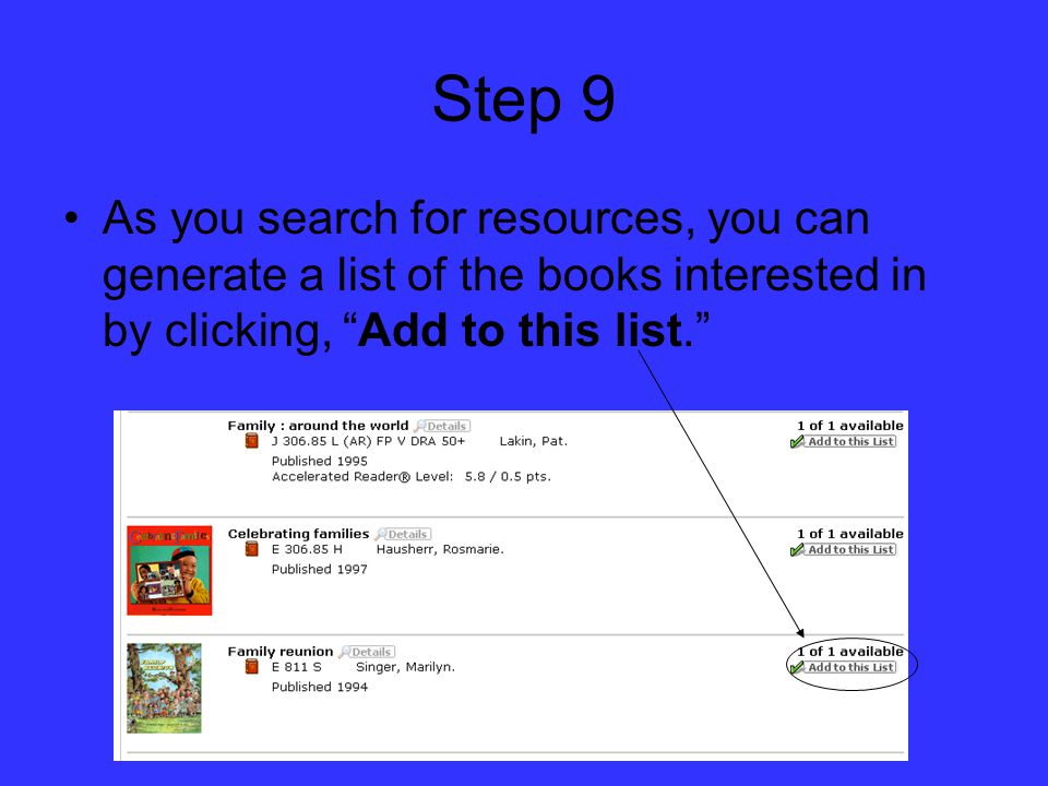 Step 9 As you search for resources, you can generate a list of the books interested in by clicking, Add to this list.