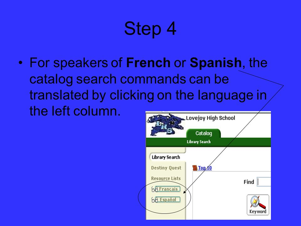 Step 4 For speakers of French or Spanish, the catalog search commands can be translated by clicking on the language in the left column.