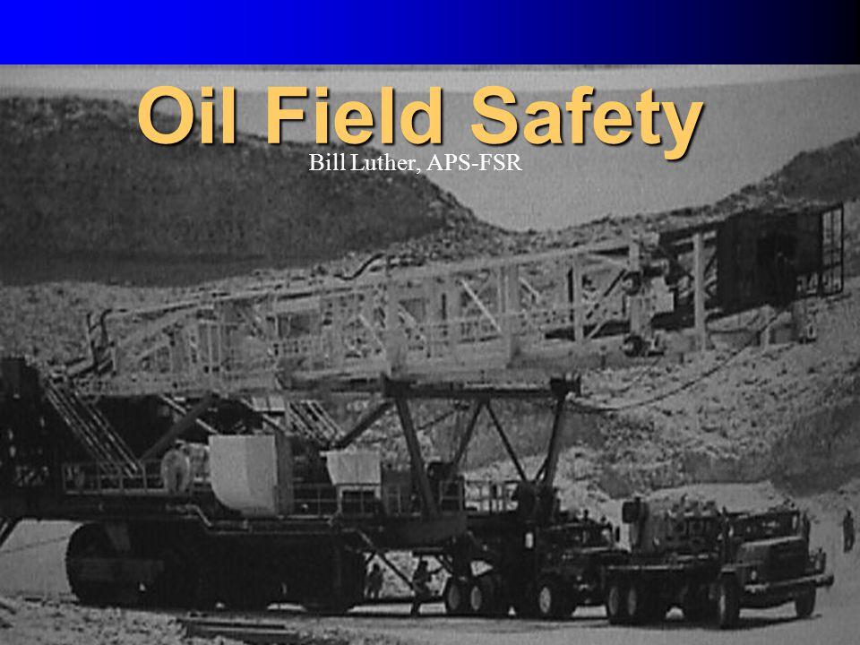 1 Oil Field Safety Bill Luther, APS-FSR