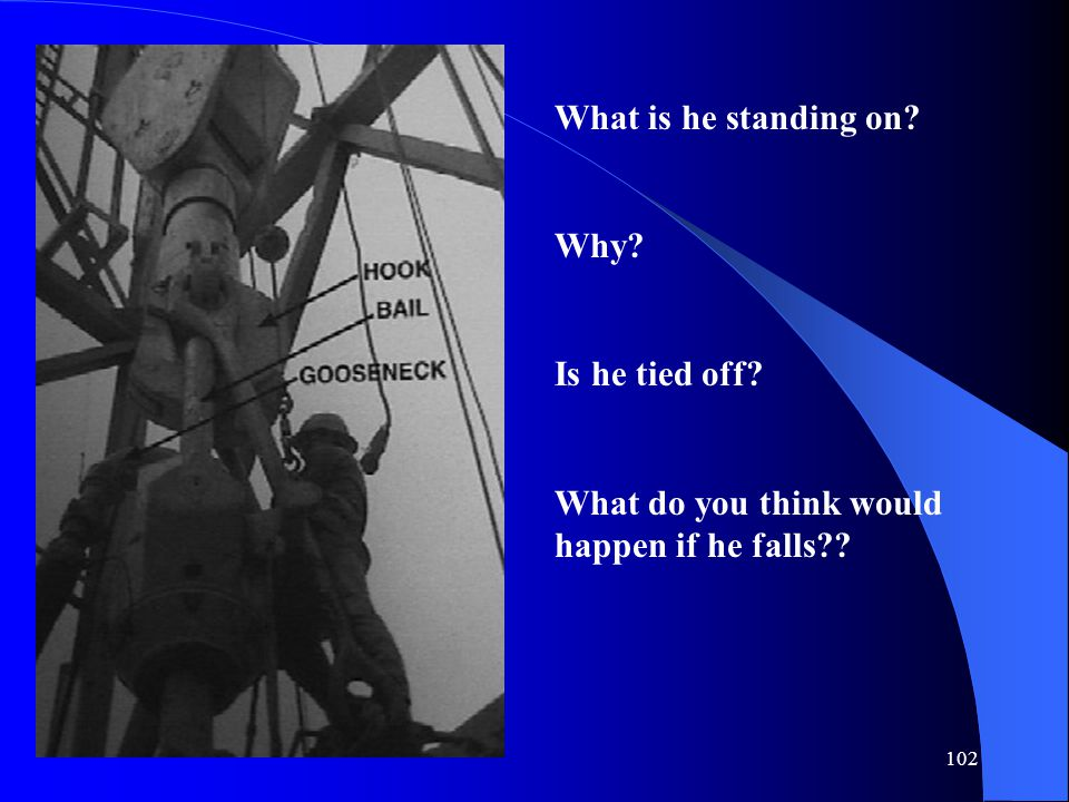 102 What is he standing on? Why? Is he tied off? What do you think would happen if he falls??