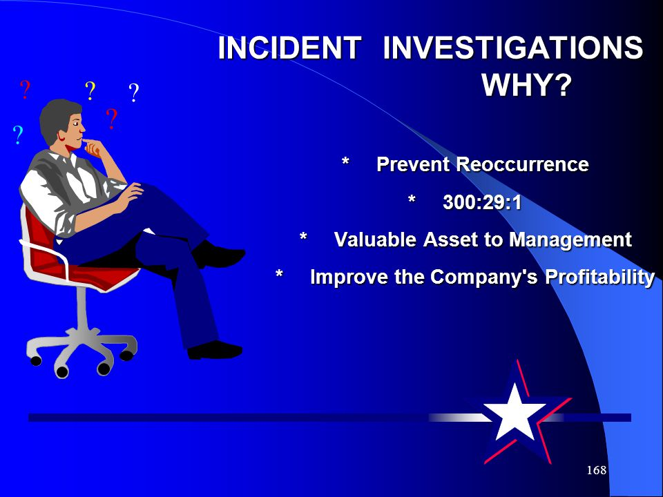 168 INCIDENT INVESTIGATIONS WHY.
