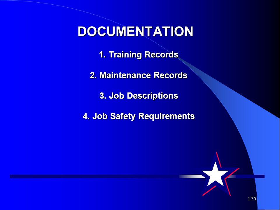 175 DOCUMENTATION 1.Training Records 2. Maintenance Records 3.