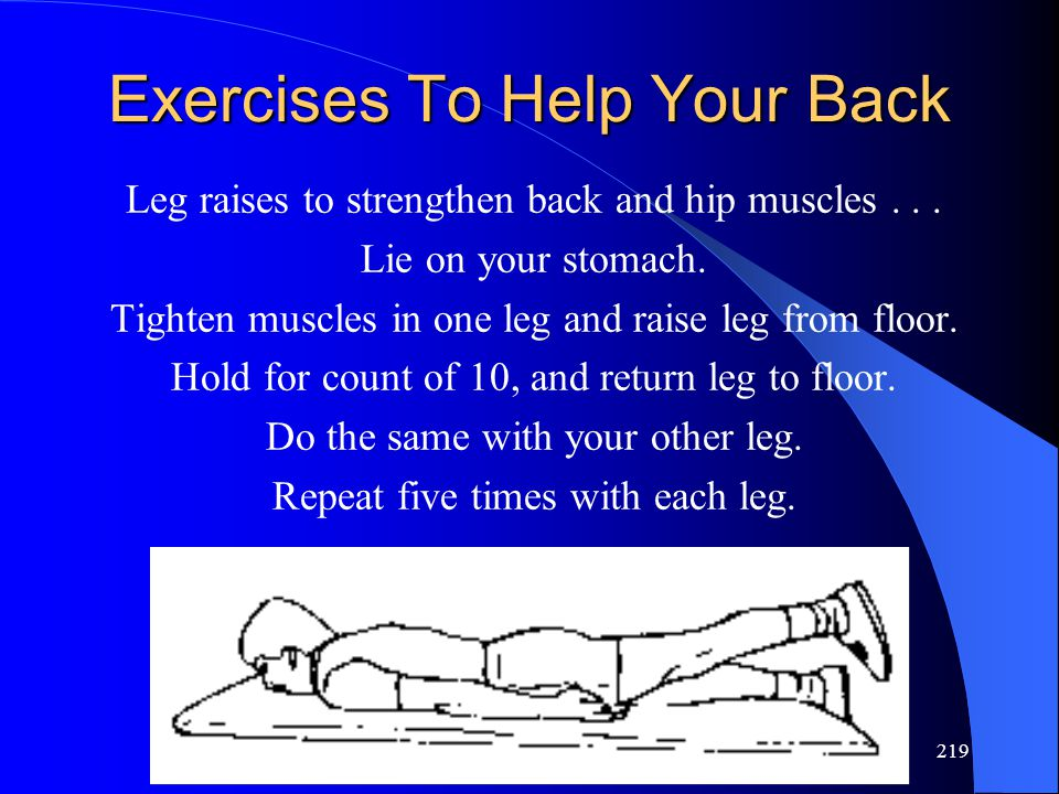 219 Exercises To Help Your Back Leg raises to strengthen back and hip muscles...