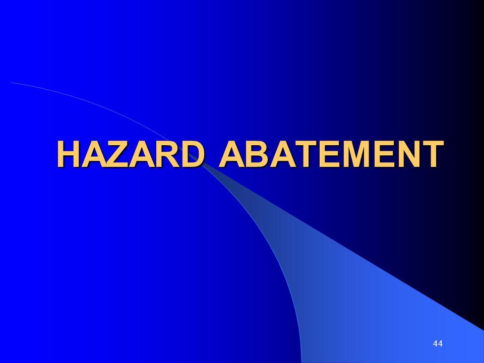 44 HAZARD ABATEMENT