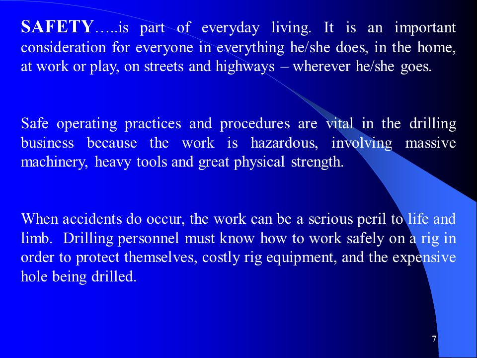 7 SAFETY …..is part of everyday living.