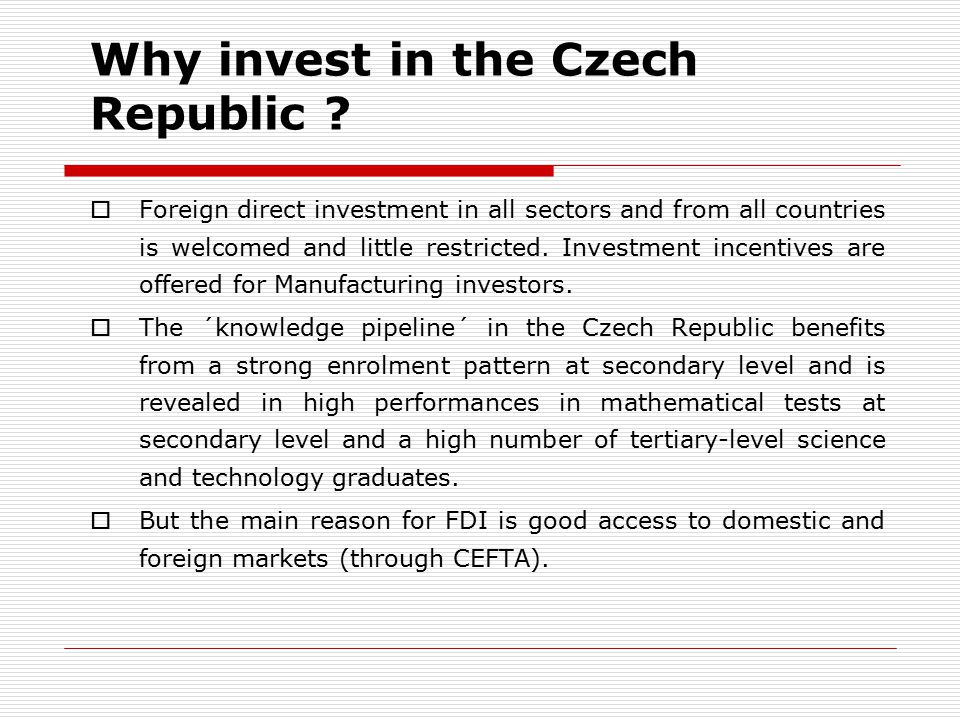 Why invest in the Czech Republic .
