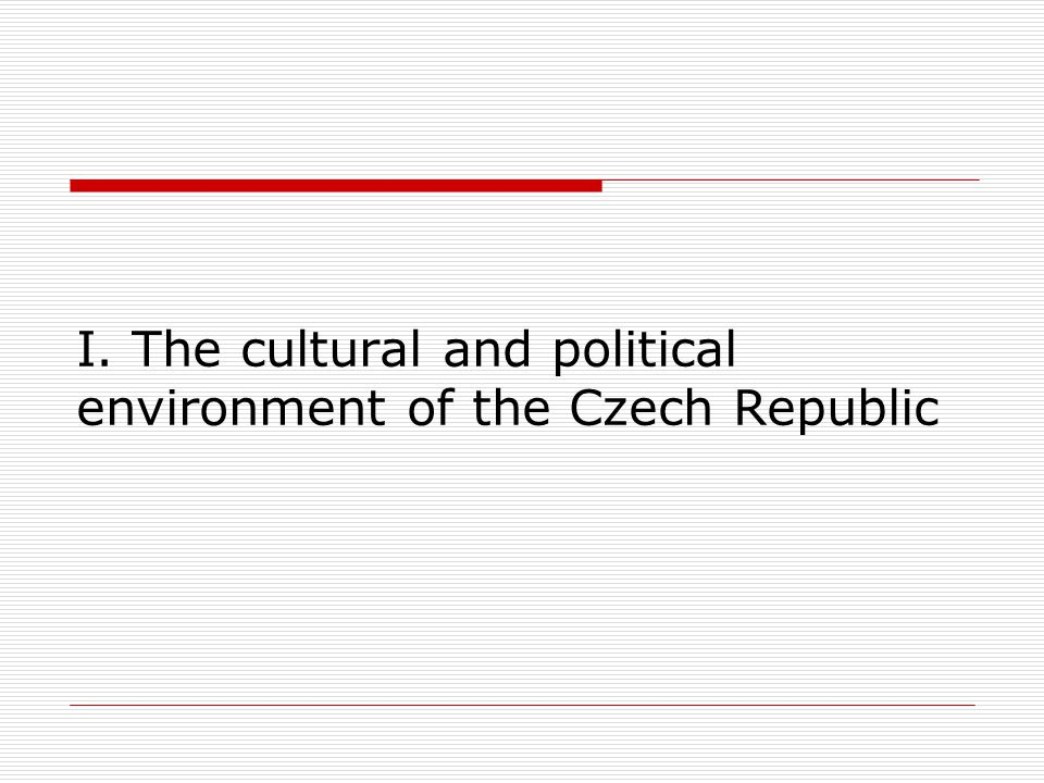 I. The cultural and political environment of the Czech Republic