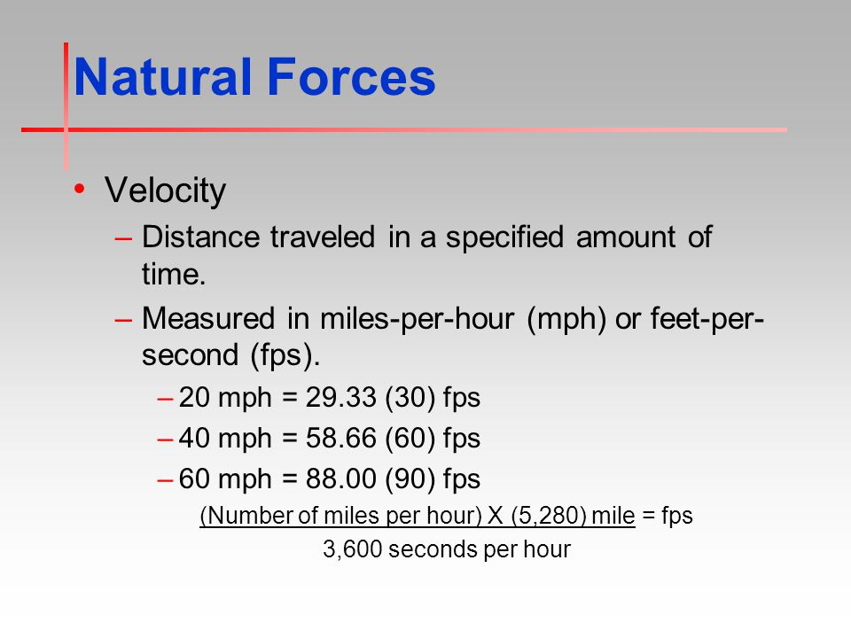Natural Forces Velocity –Distance traveled in a specified amount of time.
