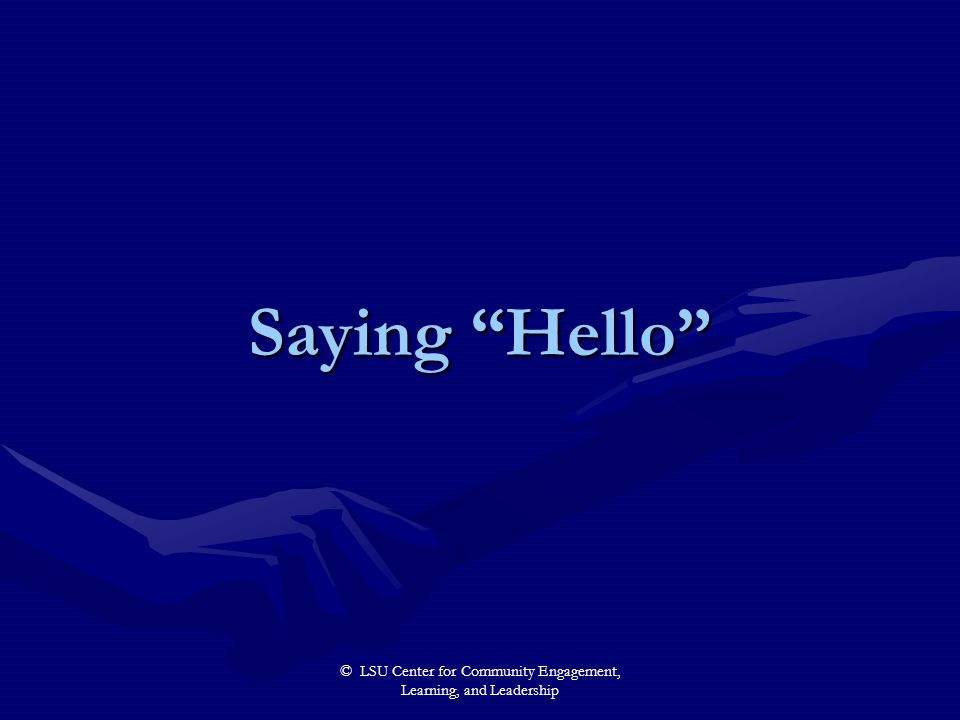"""© LSU Center for Community Engagement, Learning, and Leadership Saying """"Hello"""""""
