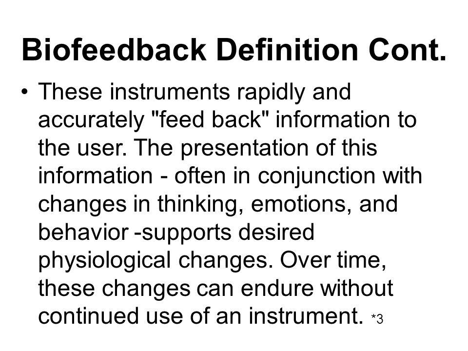 Biofeedback Definition Cont.
