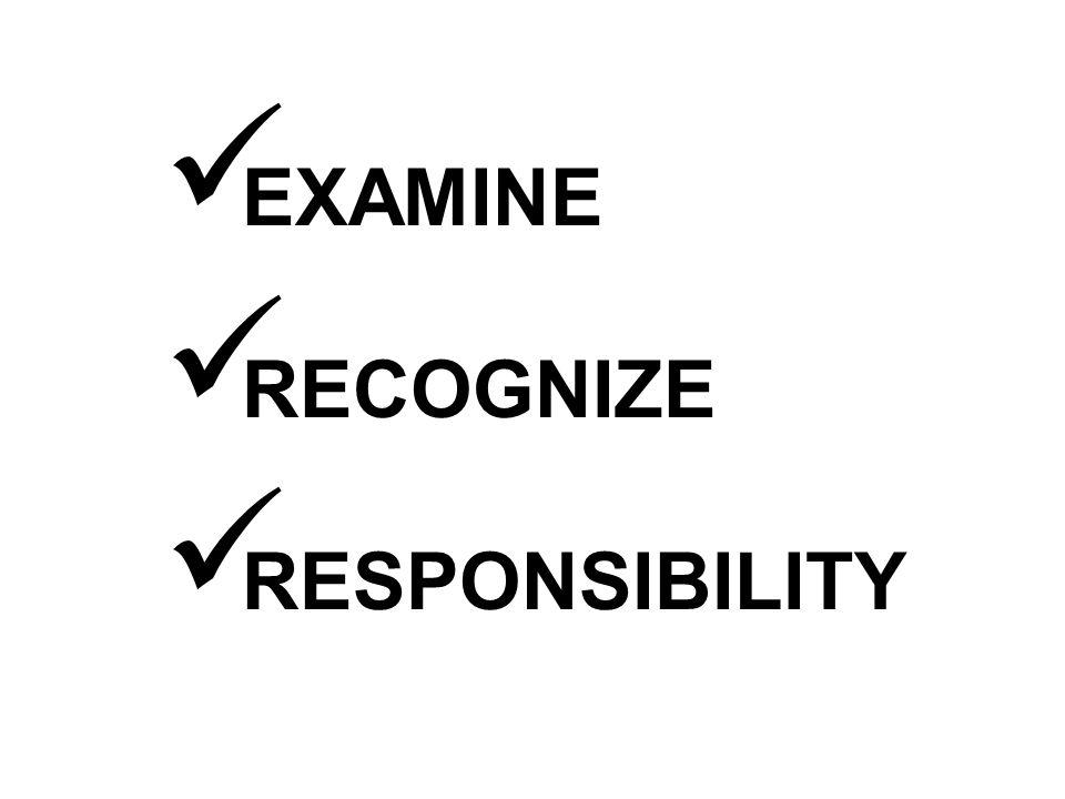 EXAMINE RECOGNIZE RESPONSIBILITY