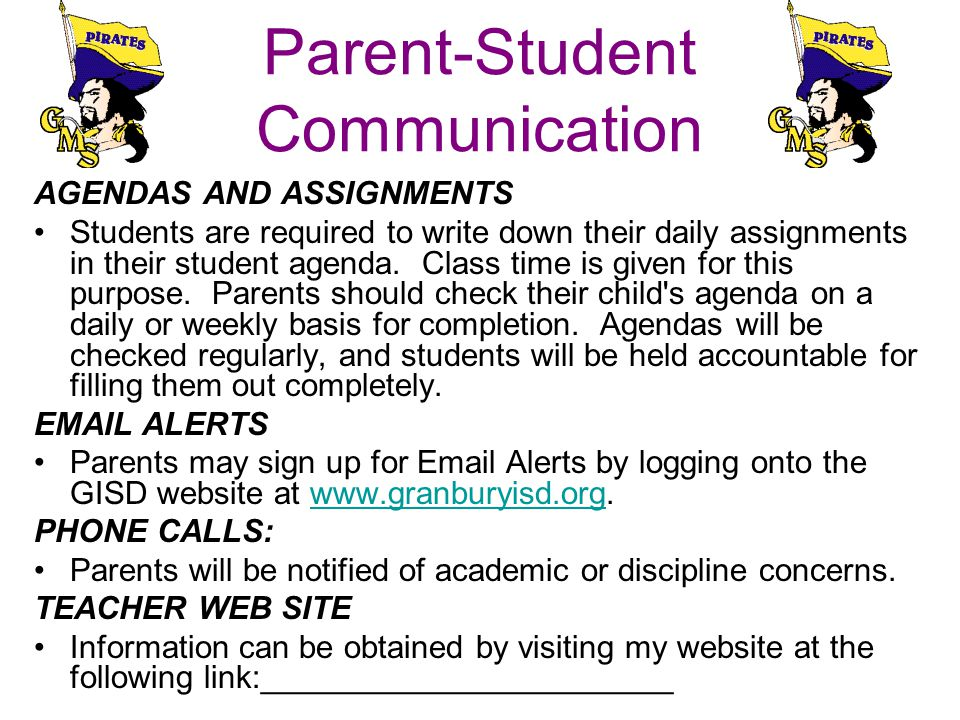 Parent-Student Communication AGENDAS AND ASSIGNMENTS Students are required to write down their daily assignments in their student agenda.