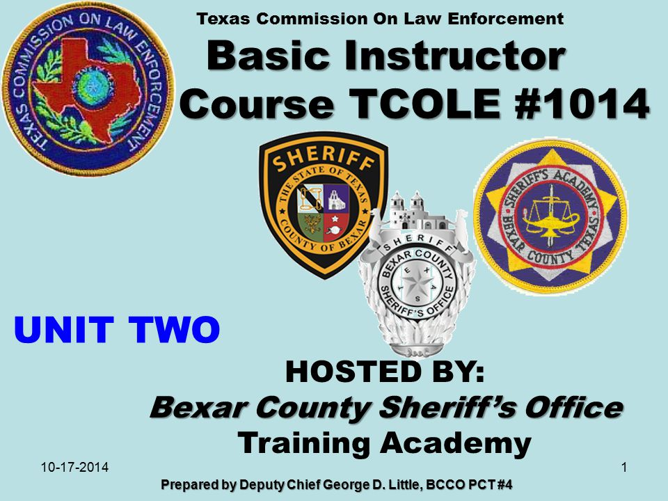 Basic Instructor Course TCOLE #1014 1 Prepared by Deputy Chief George D.