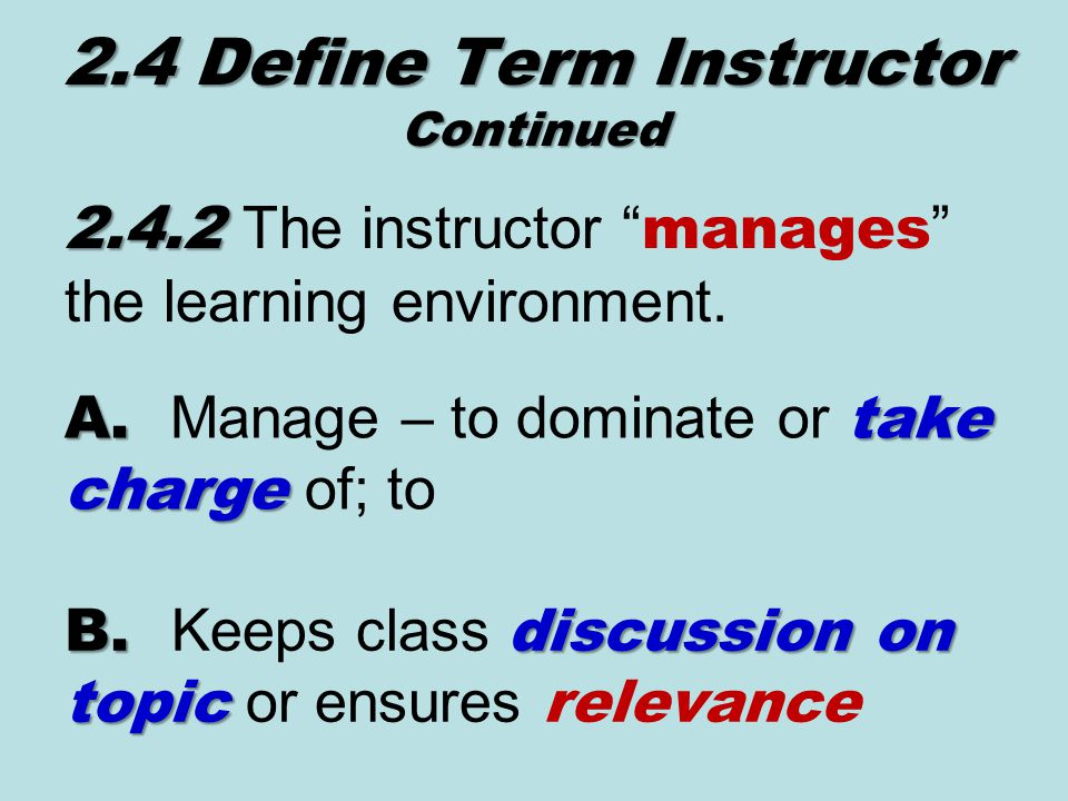 2.4.2 2.4.2 The instructor manages the learning environment.