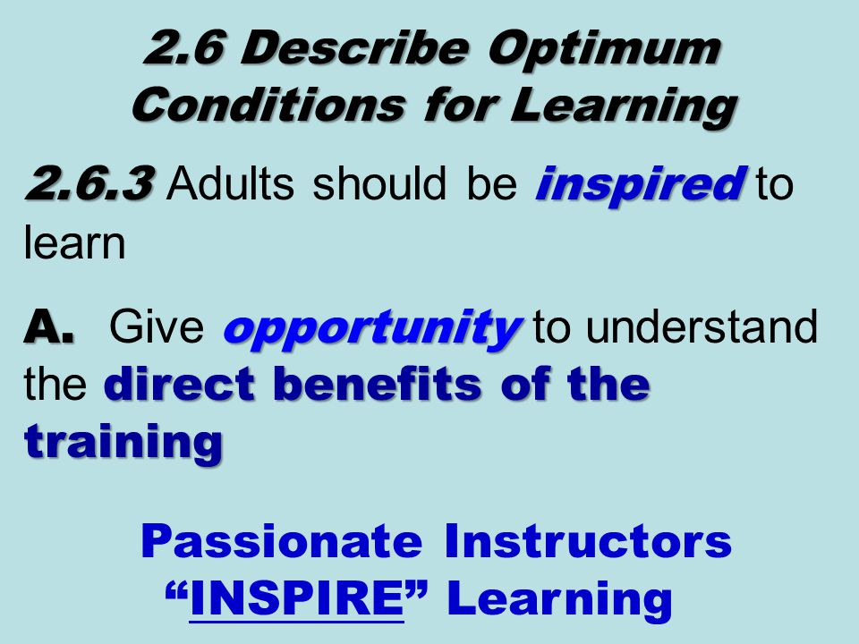 2.6.3 inspired 2.6.3 Adults should be inspired to learn A.