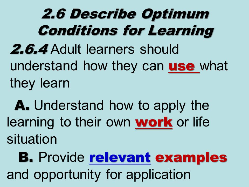 2.6.4 use 2.6.4 Adult learners should understand how they can use what they learn A.