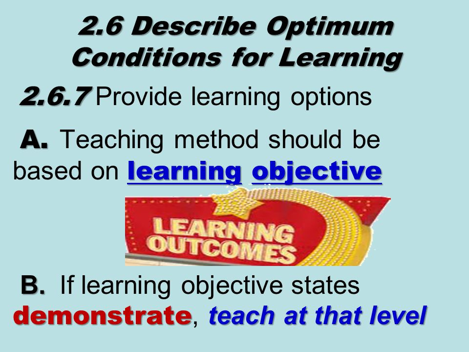 2.6.7 2.6.7 Provide learning options A. learning objective A.