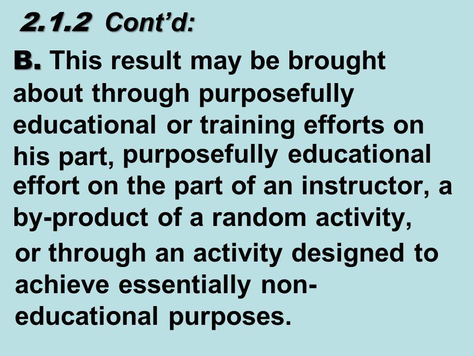 2.1.2 Cont'd: 2.1.2 Cont'd: B. B.