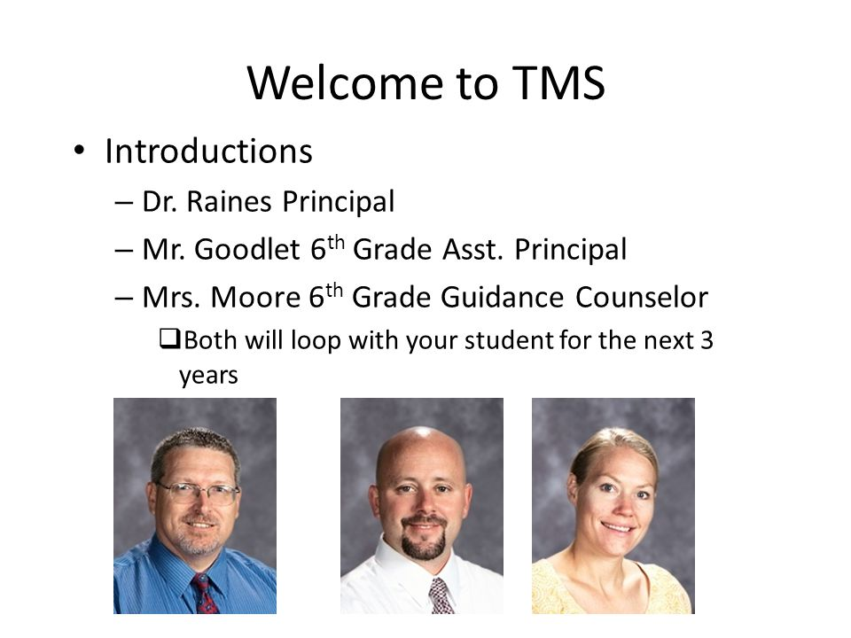 Welcome to TMS Introductions – Dr.Raines Principal – Mr.
