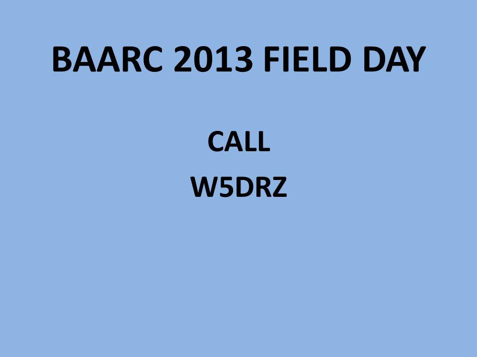 BAARC 2013 FIELD DAY CALL W5DRZ
