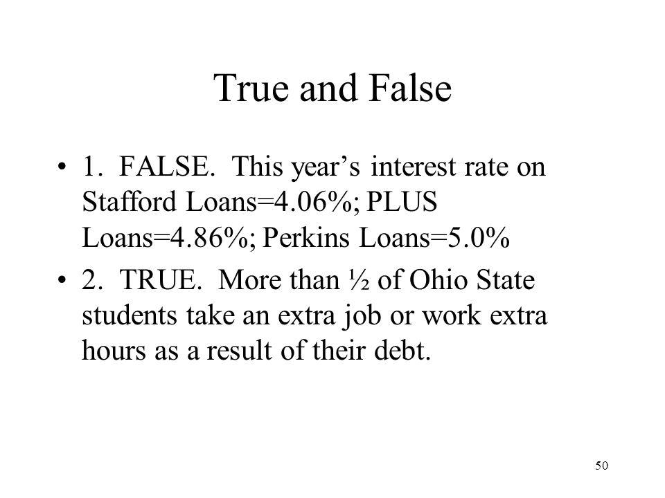 50 True and False 1. FALSE.