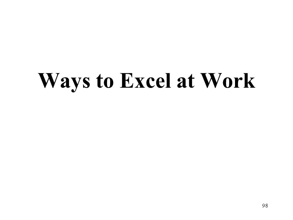 98 Ways to Excel at Work