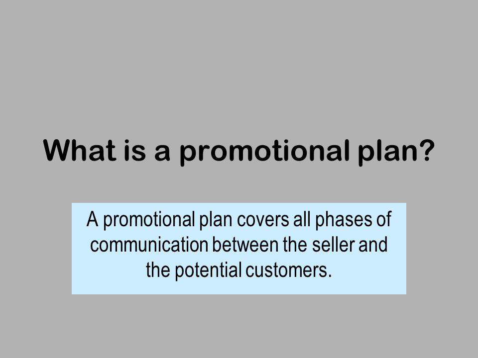What is a promotional plan.