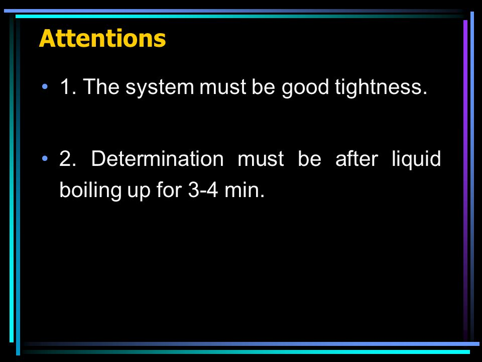 Attentions 1. The system must be good tightness. 2.