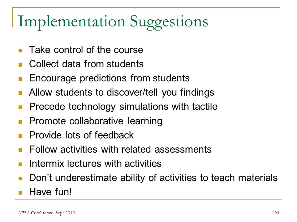 Implementation Suggestions Take control of the course Collect data from students Encourage predictions from students Allow students to discover/tell y